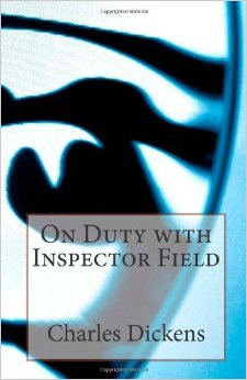 On Duty With Inspector Field / Charles Dickens